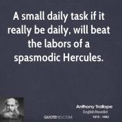 anthony-trollope-quote-a-small-daily-task-if-it-really-be-daily-will